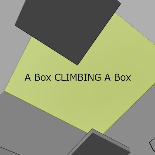 A Box Climbing A Box