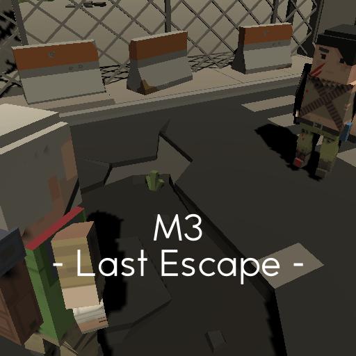 M3 - Last Escape -