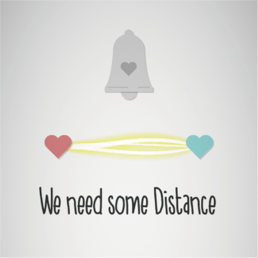 We need some Distance