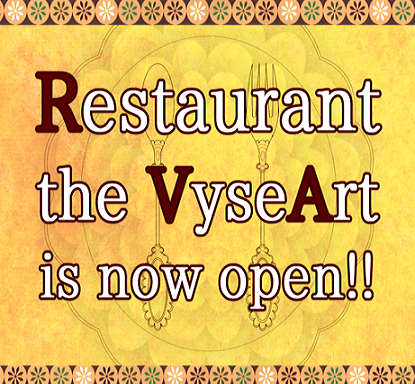 Restaurant the VyseAart is now open!!