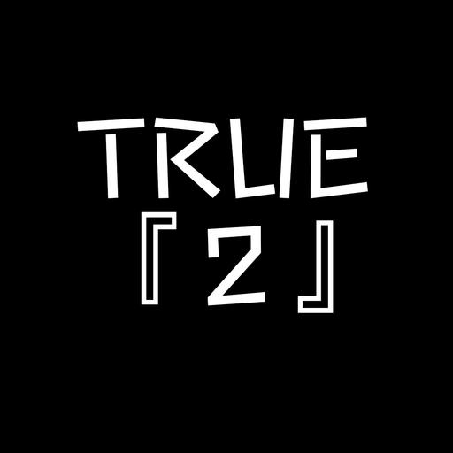 TRUE 『2』