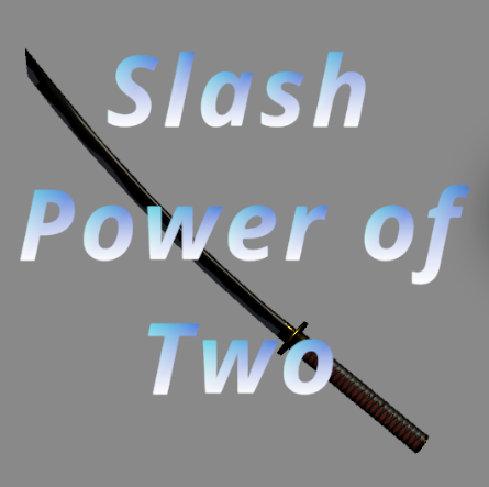 Slash Power of Two