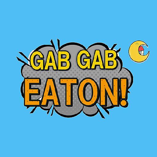 GAB! GAB! EATON!