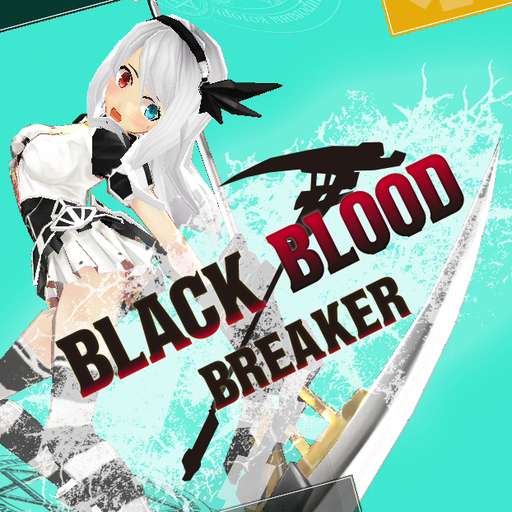 BLACK BLOOD BREAKER ver.0