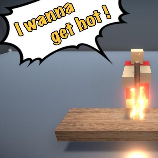 I wanna get hot!