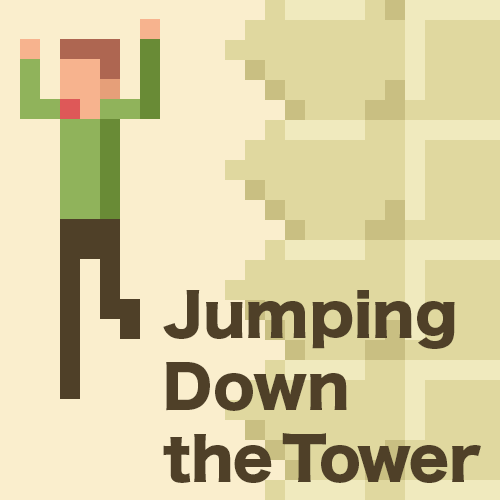 Jumping Down the Tower
