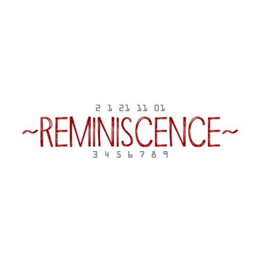~Reminiscence~